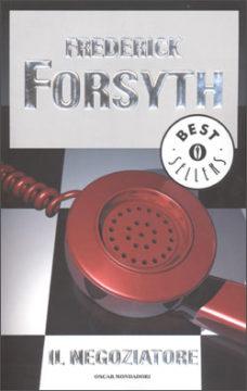 Libro Il negoziatore Frederick Forsyth