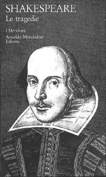 Libro Le tragedie William Shakespeare