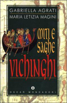 Libro Miti e saghe vichinghi Gabriella Agrati, Maria Letizia Magini