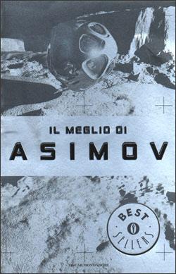 Libro Il meglio di Asimov Isaac Asimov