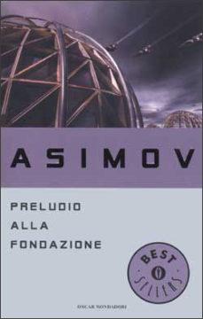 Libro Preludio alla Fondazione Isaac Asimov
