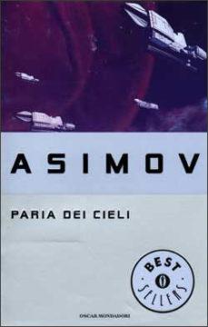Libro Il paria dei cieli Isaac Asimov