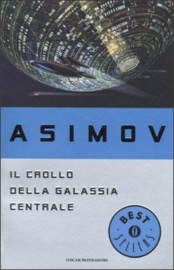 Libro Il crollo della Galassia centrale Isaac Asimov