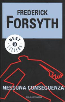 Libro Nessuna conseguenza Frederick Forsyth