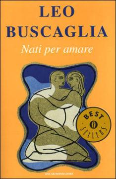 Libro Nati per amare Leo Buscaglia
