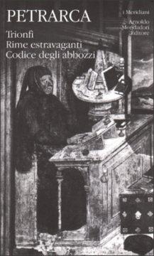 Libro Trionfi, Rime estravaganti, Codice degli abbozzi Francesco Petrarca