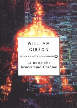 Libro La notte che bruciammo Chrome William Gibson