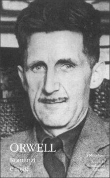 Libro Romanzi e saggi George Orwell