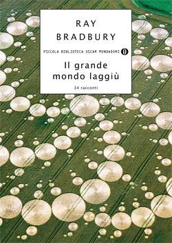 Libro Il grande mondo laggiù Ray Bradbury