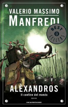 Libro Alexandros 3 -Il confine del mondo Valerio Massimo Manfredi