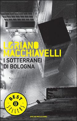 Libro I sotterranei di Bologna Loriano Macchiavelli