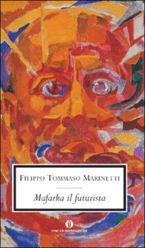 Libro Mafarka il futurista Filippo Tommaso Marinetti
