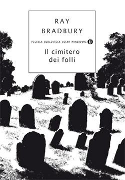 Libro Il cimitero dei folli Ray Bradbury