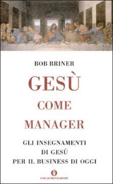 Libro Gesù come manager Bob Briner
