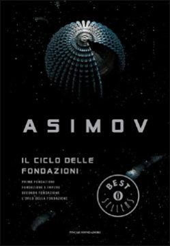 Libro Il ciclo delle Fondazioni Isaac Asimov