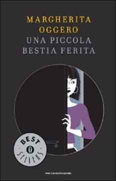 Libro Una piccola bestia ferita Margherita Oggero