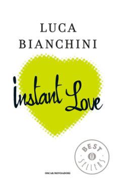 Libro Instant love Luca Bianchini