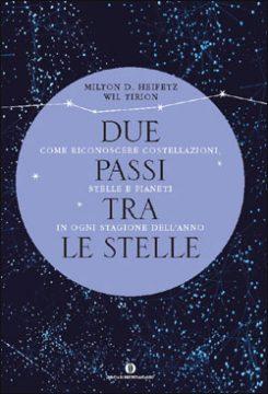 Libro Due passi tra le stelle Milton D. Heifetz, Wil Tirion