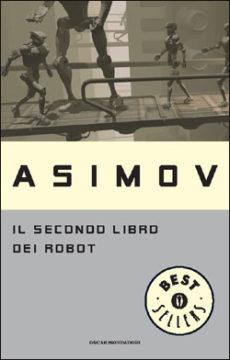 Libro Il secondo libro dei robot Isaac Asimov