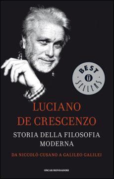 Libro Storia della filosofia moderna – Da Niccolò Cusano a Galileo Galilei Luciano De Crescenzo