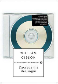 Libro L'accademia dei sogni William Gibson