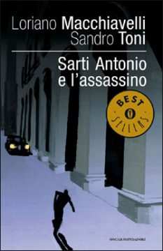 Libro Sarti Antonio e l'assassino Loriano Macchiavelli, Sandro Toni