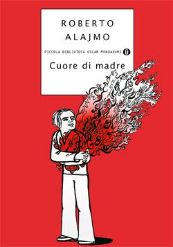 Libro Cuore di madre Roberto Alajmo