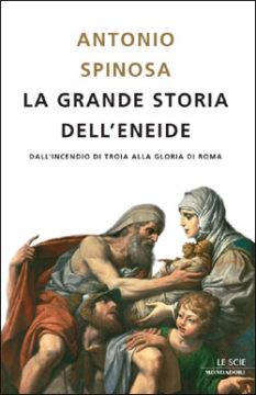 Libro La grande storia dell'Eneide Antonio Spinosa