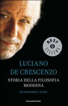 Libro Storia della filosofia moderna – Da Cartesio a Kant Luciano De Crescenzo
