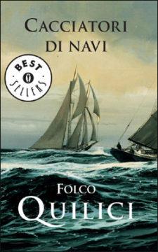 Libro Cacciatori di navi Folco Quilici