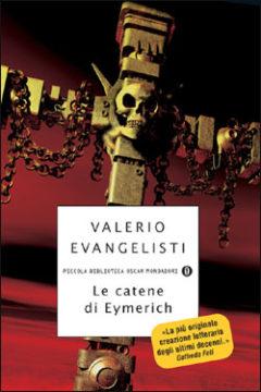 Libro Le catene di Eyemerich Valerio Evangelisti