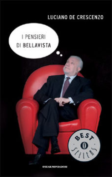 Libro I pensieri di Bellavista Luciano De Crescenzo