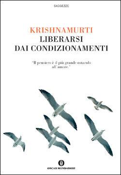 Libro Liberarsi dai condizionamenti Jiddu Krishnamurti