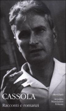 Libro Racconti e romanzi Carlo Cassola