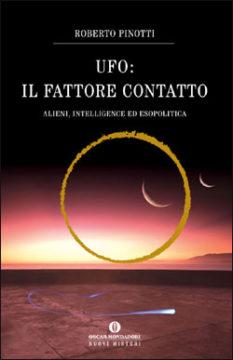 Libro UFO: il fattore contatto Roberto Pinotti