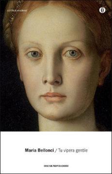 Libro Tu vipera gentile Maria Bellonci