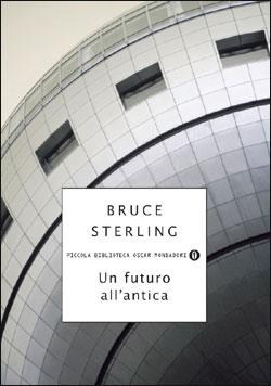 Libro Un futuro all'antica Bruce Sterling