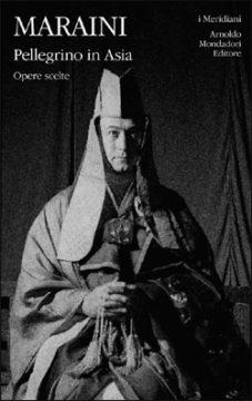Libro Pellegrino in Asia Fosco Maraini