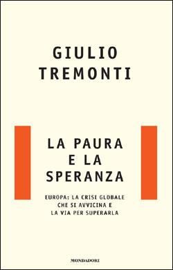 Libro La paura e la speranza Giulio Tremonti
