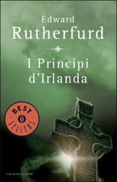 Libro I principi d'Irlanda Edward Rutherfurd