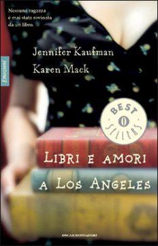 Libro Libri e amori a Los Angeles Jennifer Kaufman, Karen Mack