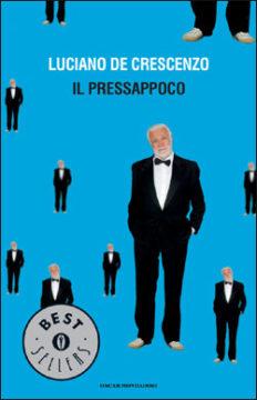 Libro Il pressappoco Luciano De Crescenzo