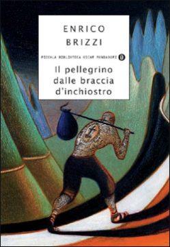 Libro Il pellegrino dalle braccia d'inchiostro Enrico Brizzi