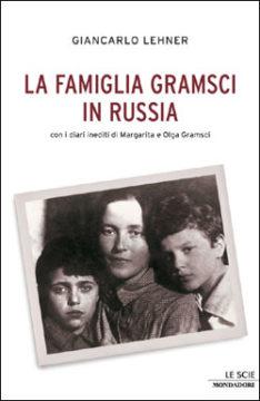 Libro La famiglia Gramsci in Russia Giancarlo Lehner