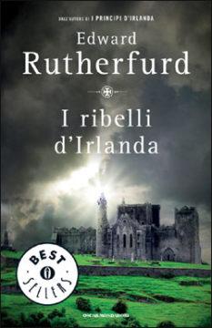 Libro I ribelli d'Irlanda Edward Rutherfurd