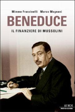 Libro Beneduce Mimmo Franzinelli, Marco Magnani