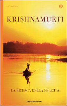 Libro La ricerca della felicità Jiddu Krishnamurti