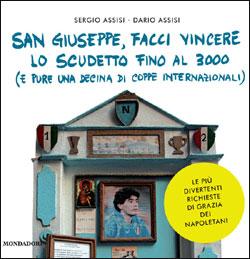 Libro San Giuseppe, facci vincere lo scudetto fino al 3000 Sergio Assisi, Dario Assisi