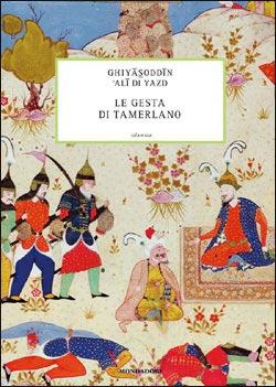 Libro Le gesta di Tamerlano Ghiyasoddin 'Ali di Yazd