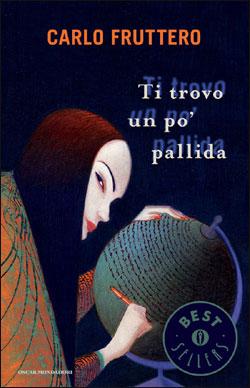 Libro Ti trovo un po' pallida Carlo Fruttero
